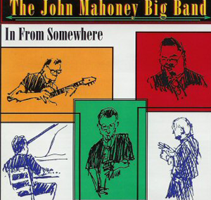 John Mahoney Big Band – In From Somewhere