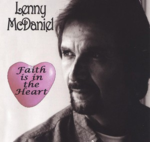 Lenny McDaniel – Faith Is In The Heart
