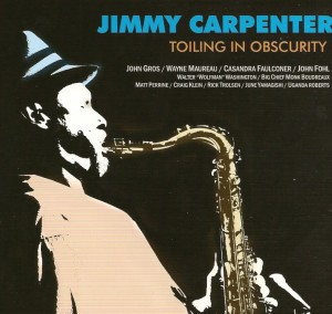 Jimmy Carpenter – Toiling in Obscurity