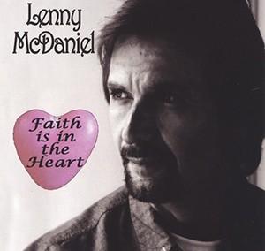 Lenny McDaniel – Faith Is In The Heart
