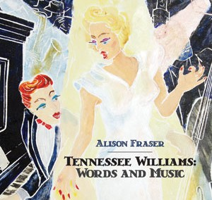 Alison Fraser – Tennessee Williams: Words and Music